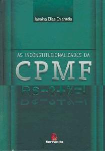 AS INCONSTITUCIONALIDADES DA CPMF